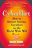 img - for Cyberflirt: How to Attract Anyone, Anywhere on the World Wide Web book / textbook / text book