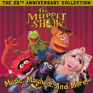 The Muppet Show: Music, Mayhem, and More! - The 25th Anniversary Collection (The Muppet Show Music Mayhem And More)