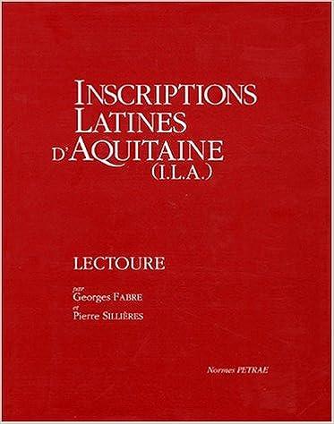 En ligne téléchargement Inscriptions Latines d'Aquitaine (ILA). Lectoure pdf epub