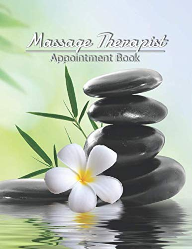 Massage Therapist Appointment Book: Dated Schedule: Daily Hourly With 15 Minute Increments With Contacts & Notes: Record Clients Appointments, Therapy … Gifts for Clinics, 150 Pages Large 8.5″ x 11″