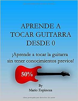 APRENDE A TOCAR GUITARRA DESDE 0: ¡Aprende a tocar la ...