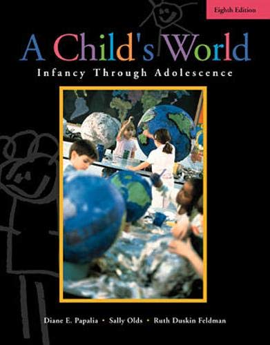 A Child's World, Infancy Through Adolescence, 6th Edition, [Import] [Hardcover]