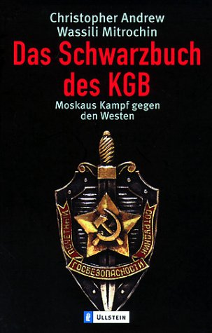 Das Schwarzbuch des KGB: Moskaus Kampf gegen den Westen