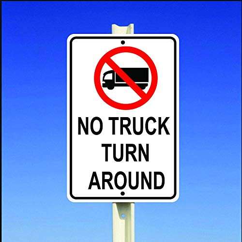 A smiling eye Caution No Truck Turn Around with Symbol Aluminum 8