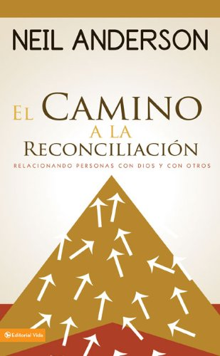 The Path to Reconciliation: Connecting People to God and Each Other (Spanish Edition) PDF