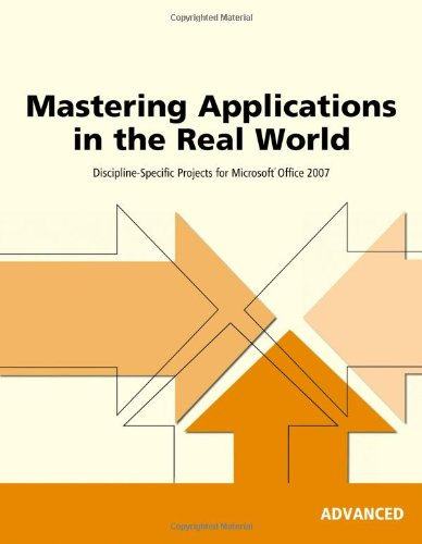 !Best Mastering Applications in the Real World: Discipline-Specific Projects for Microsoft Office 2007, Ad<br />[W.O.R.D]