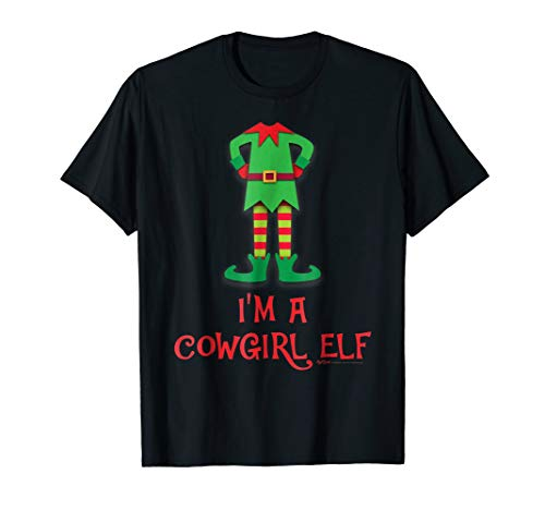 I'm A Cowgirl Elf Costume Funny Christmas T Shirt ()