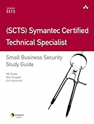 Symantec Certified Technical Specialist: Small Business Security Study Guide