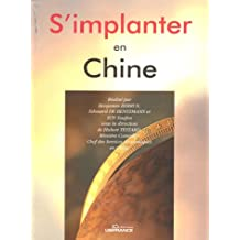 S'implanter en Chine [ancienne édition]