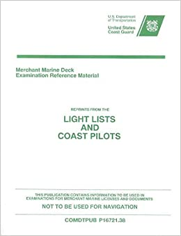 Merchant Marine Deck Examination Reference Material: Reprints from the Light Lists and Coast Pilots