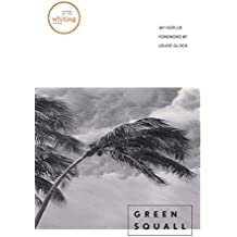 Green Squall (Yale Series of Younger Poets)