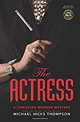 The Actress: A Christian Murder Mystery (The Solo Ladies Bible Study Group) (Volume 2)