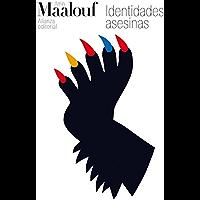 Identidades asesinas (El Libro De Bolsillo - Bibliotecas De Autor - Biblioteca Maalouf nº 3101)