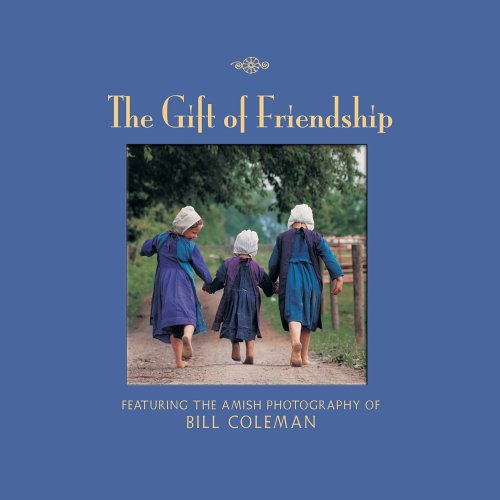 The Gift of Friendship: Featuring the Photographs of Bill Coleman by Brand: Sellers Publishing