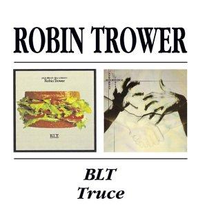 Robin Trower - BLT / Truce [BGO]