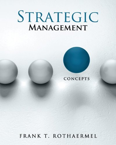 Strategic Management: Concepts by Frank Rothaermel, Publisher : McGraw-Hill/Irwin