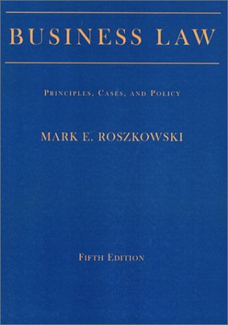 Business Law: Principles, Cases, and Policy, Fifth Edition