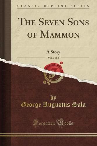 The Seven Sons of Mammon: A Story, Vol. 3 of 3 (Classic Reprint) pdf