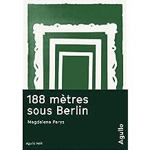 188 mètres sous Berlin (Agullo Noir) (French Edition)