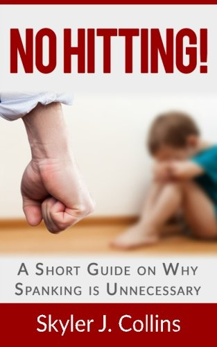 No Hitting!: A Short Guide on Why Spanking is Unnecessary ebook