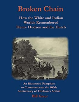 Broken Chain: How the White and Indian Worlds Remembered Henry Hudson and the Dutch