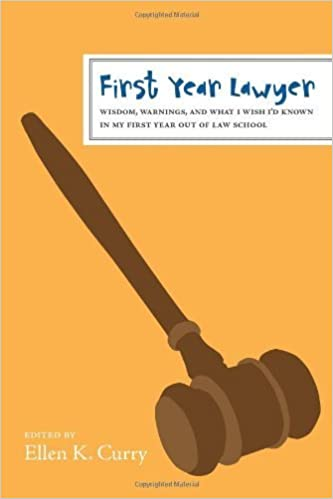 First Year Lawyer: Wisdom, Warnings, and What I Wish I'd Known in My First Year Out of Law School (The First Year) by Kaplan (2008-01-01)