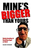 Mine's Bigger Than Yours, Susan Debnam, 1904879640