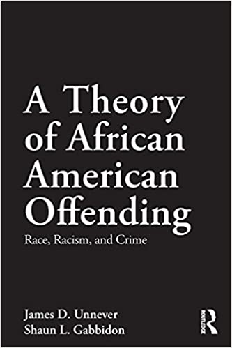 A Theory of African American Offending: Race, Racism, and Crime (Criminology and Justice Studies)