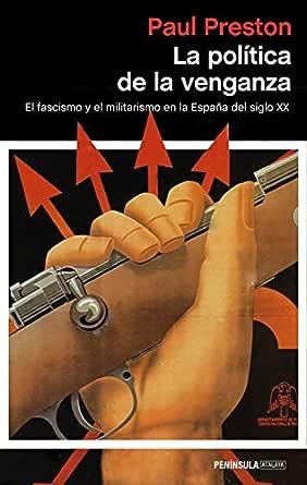La política de la venganza: El fascismo y el militarismo en la ...