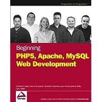 Beginning PHP5, Apache, and MySQL Web Development (Programmer to Programmer)