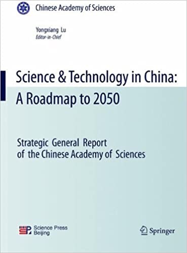 Book Science and Technology in China: A Roadmap to 2050: Strategic General Report of the Chinese Academy of Sciences