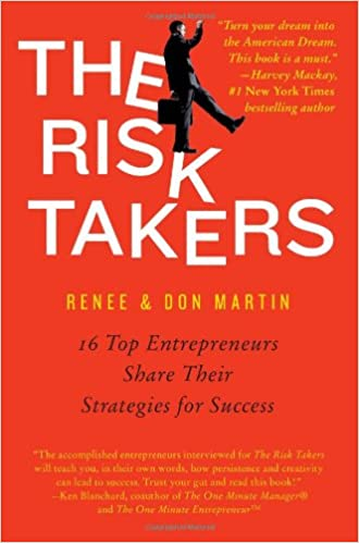 The Risk Takers: 16 Top Entrepreneurs Share Their Strategies for Success