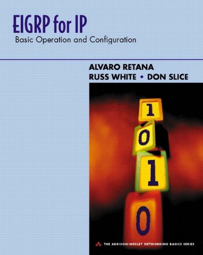 EIGRP for IP: Basic Operation and Configuration (The Addison-Wesley Networking Basics Series)