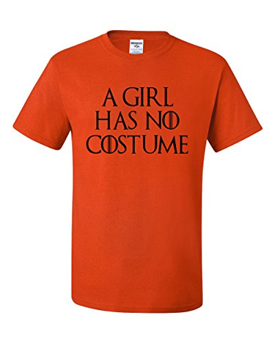 A Girl Has No Costume | Mens Halloween Tee Graphic T-Shirt, Orange, (Hbo Game Of Thrones Halloween Costumes)