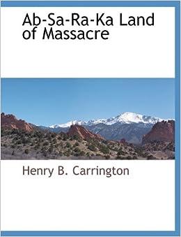 Ab-Sa-Ra-Ka Land of Massacre