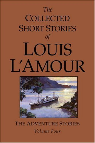 BOOK The Collected Short Stories of Louis L'Amour, Volume 4: The Adventure Stories [Z.I.P]