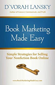 Book Marketing Made Easy: Simple Strategies for Selling Your Nonfiction Book Online by [Lansky, D'vorah]