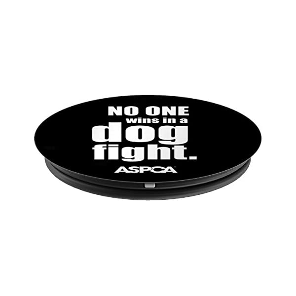 ASPCA No One Wins in a Dog Fight Popsocket - Black 2