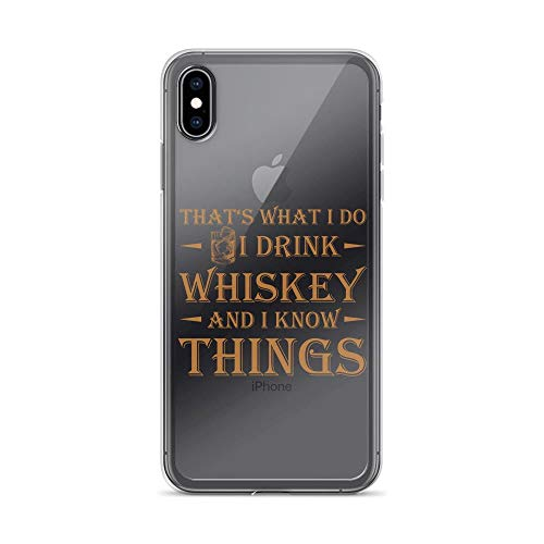 iPhone Xs Max Pure Clear Case Cases Cover I Drink Whiskey and I Know - Vodka Malt Single