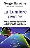 La Lumière révélée: De la lunette de Galilée