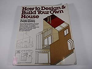 How To Design And Build Your Own House Book By Lupe Didonno