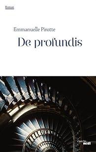 De profundis par Emmanuelle Pirotte