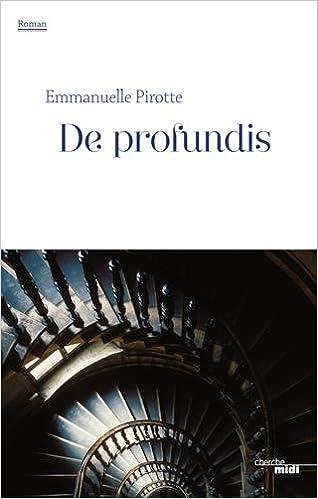 De profundis de Emmanuelle PIROTTE