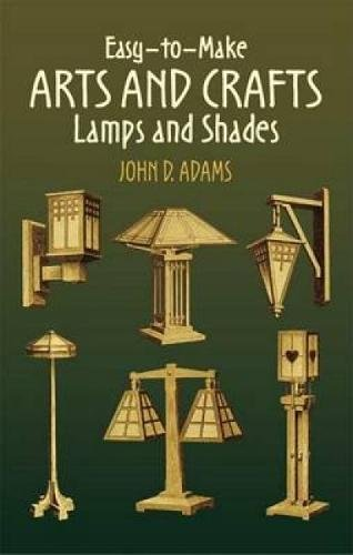 Easy-to-Make Arts and Crafts Lamps and Shades (Dover Craft Books)