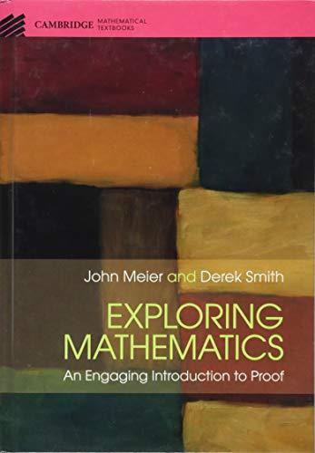 Exploring Mathematics: An Engaging Introduction to Proof (Cambridge Mathematical Textbooks)