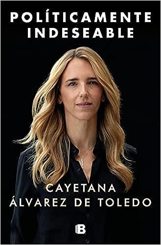 Políticamente indeseable de Cayetana Álvarez de Toledo