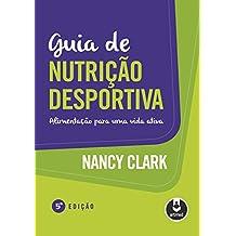 Guia de Nutrição Desportiva: Alimentação para uma Vida Ativa (Portuguese Edition)