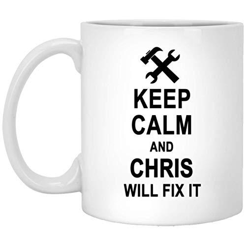Keep Calm And Chris Will Fix It Coffee Mug Large - Happy Birthday Gag Gifts for Chris Men Women - Halloween Christmas Gift Ceramic Mug Tea Cup White 11 Oz