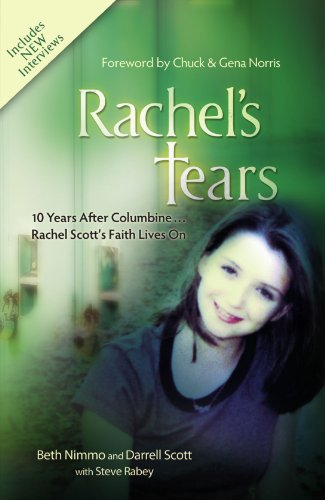 Rachel's Tears: 10th Anniversary Edition: The Spiritual Journey of Columbine Martyr Rachel Scott PDF