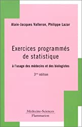 Exercices programmés de statistique :  A l'usage des médecins et des biologistes